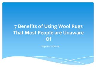 7 Benefits of Using Wool Rugs That Most People are Unaware Of