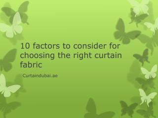 10 factors to consider for choosing the right curtain fabric