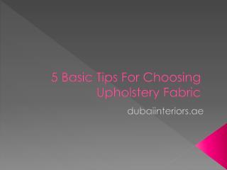 5 Basic Tips For Choosing Upholstery Fabric