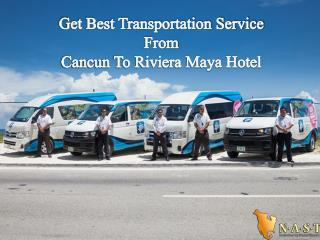 Get Best Transportation Service From Cancun To Riviera Maya Hotel