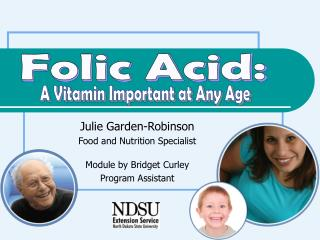Julie Garden-Robinson Food and Nutrition Specialist  Module by Bridget Curley Program Assistant