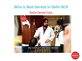 Who is Best Dentist in Delhi NCR
