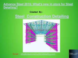 Advance Steel 2019: What's new in store for Steel Detailing - Steel Construction Detailing.ppt