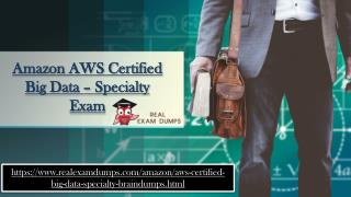 Get Amazon AWS Certified Big Data – Specialty Dumps | Amazon AWS Certified Big Data – Specialty Dumps Study Material