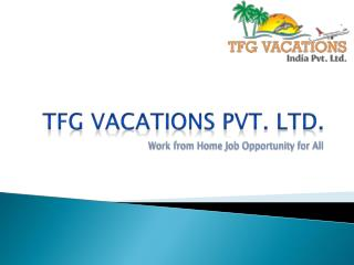 TRAVEL & EARN with TFG Holidays Pvt Ltd