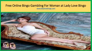 Free Online Bingo Gambling For Woman at Lady Love Bingo