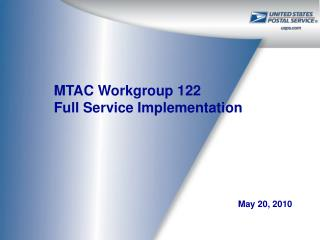 MTAC Workgroup 122 Full Service Implementation