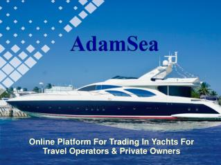 Online Platform For Trading In Yachts For Travel Operators & Private Owners