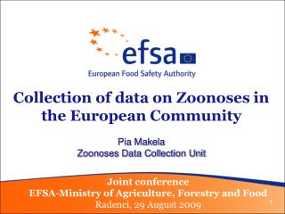 Collection of data on Zoonoses in the European Community Pia Makela Zoonoses Data Collection Unit