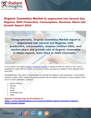 Organic Cosmetics Market is segmented into Several Key Regions, With Production, Consumption, Revenue, Share and Growth