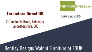 Bentley Walnut Furniture at Furniture Direct UK