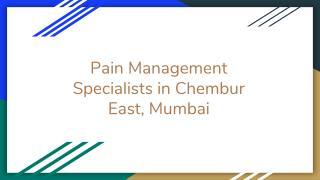 Pain Management Specialists in Chembur East, Mumbai