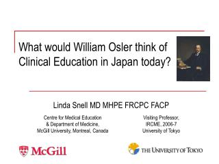 What would William Osler think of Clinical Education in Japan today?