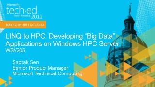 LINQ to HPC: Developing  Big Data  Applications on Windows HPC Server WSV205
