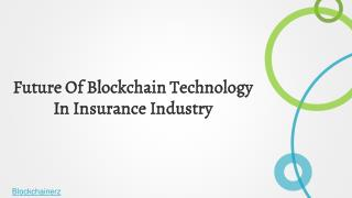 Future Of Blockchain Technology In Insurance Industry