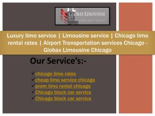 Luxury limo service | Limousine service | Chicago limo rental rates | Airport Transportation services Chicago - Globax L