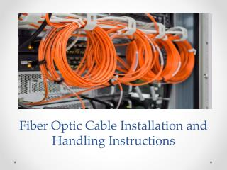 Fiber Optic Cable Installation and Handling Instructions
