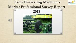 Crop Harvesting Machinery Market Professional Survey Report 2018