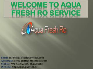 Best Aqua Fresh Ro Service Centre in Delhi @9773723986