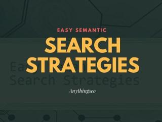 Easy Semantic Search Strategies