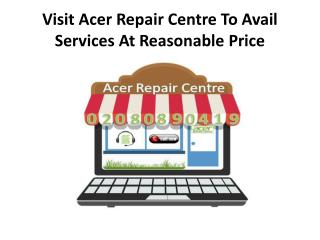 Visit Acer Repair Centre To Avail Services At Reasonable Price