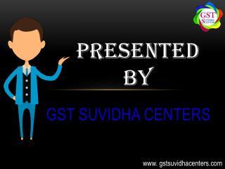 GST Suvidha Center   GST Suvidha Kendra   GST Return Filing   GST Registration