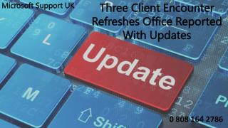 Three Client Encounter Refreshes Office Reported With Updates