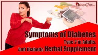 Symptoms of Diabetes Type 2 in Adults, Anti Diabetic Herbal Supplement