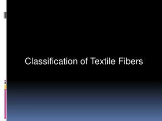 Classification of Textile Fibers
