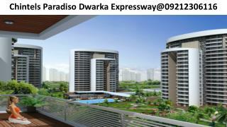 Chintels Paradiso Dwarka Expressway@9212306116