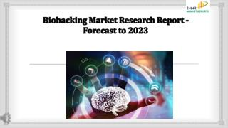 Biohacking Market Research Report - Forecast to 2023