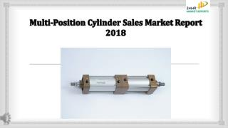 Multi-Position Cylinder Sales Market Report 2018