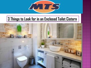 3 Things to Look for in an Enclosed Toilet Cistern