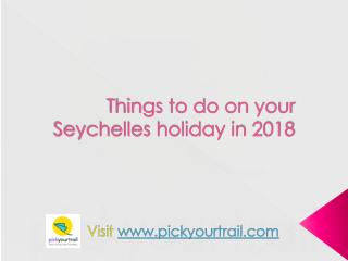 Things to do on your Seychelles holiday in 2018