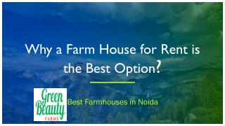 Why a Farm House for Rentis the Best Option.pptx