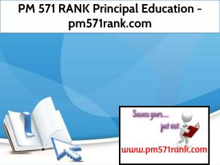 PM 571 RANK Principal Education / pm571rank.com