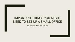 Important things you might need to set up a small office