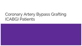 Coronary Artery Bypass Grafting (CABG) Patients