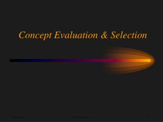 Concept Evaluation & Selection