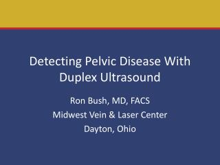 Detecting Pelvic Disease With Duplex Ultrasound