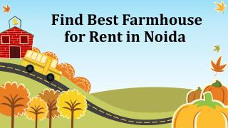 Find Best Farmhouse for Rent in Noida