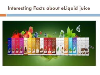 Interesting Facts about eLiquid juice