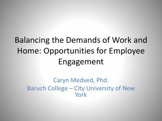 Balancing the Demands of Work and Home: Opportunities for Employee Engagement
