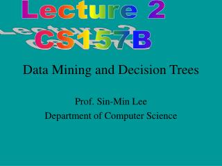 Data Mining and Decision Trees