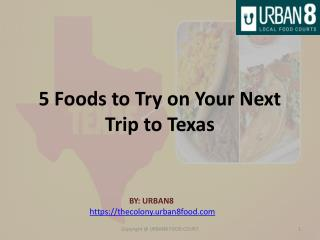 5 Foods to Try on Your Next Trip to Texas