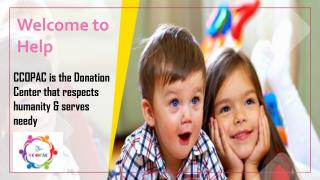 CCOPAC is the Donation Center that respects humanity & serves needy