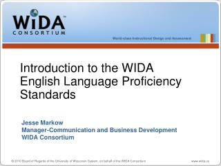Jesse Markow Manager-Communication and Business Development WIDA Consortium