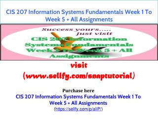 CIS 207 Information Systems Fundamentals Week 1 To Week 5   All Assignments