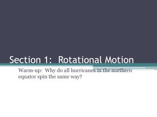 Section 1:  Rotational Motion