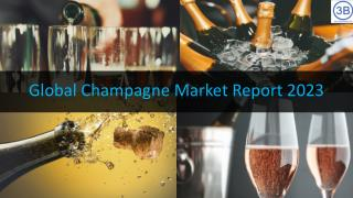 Global Champagne Market by Manufacturers, Regions, Type and Application, Forecast to 2023